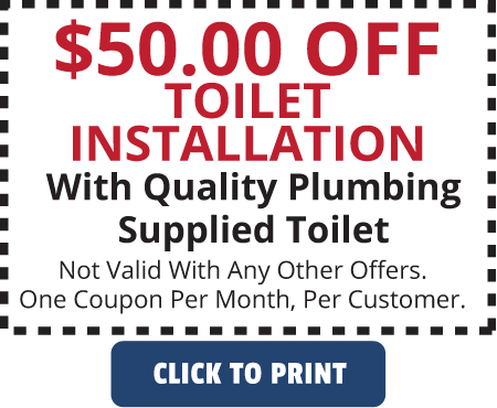 Quality Plumbing Coupon - $50 Off Toilet Installation